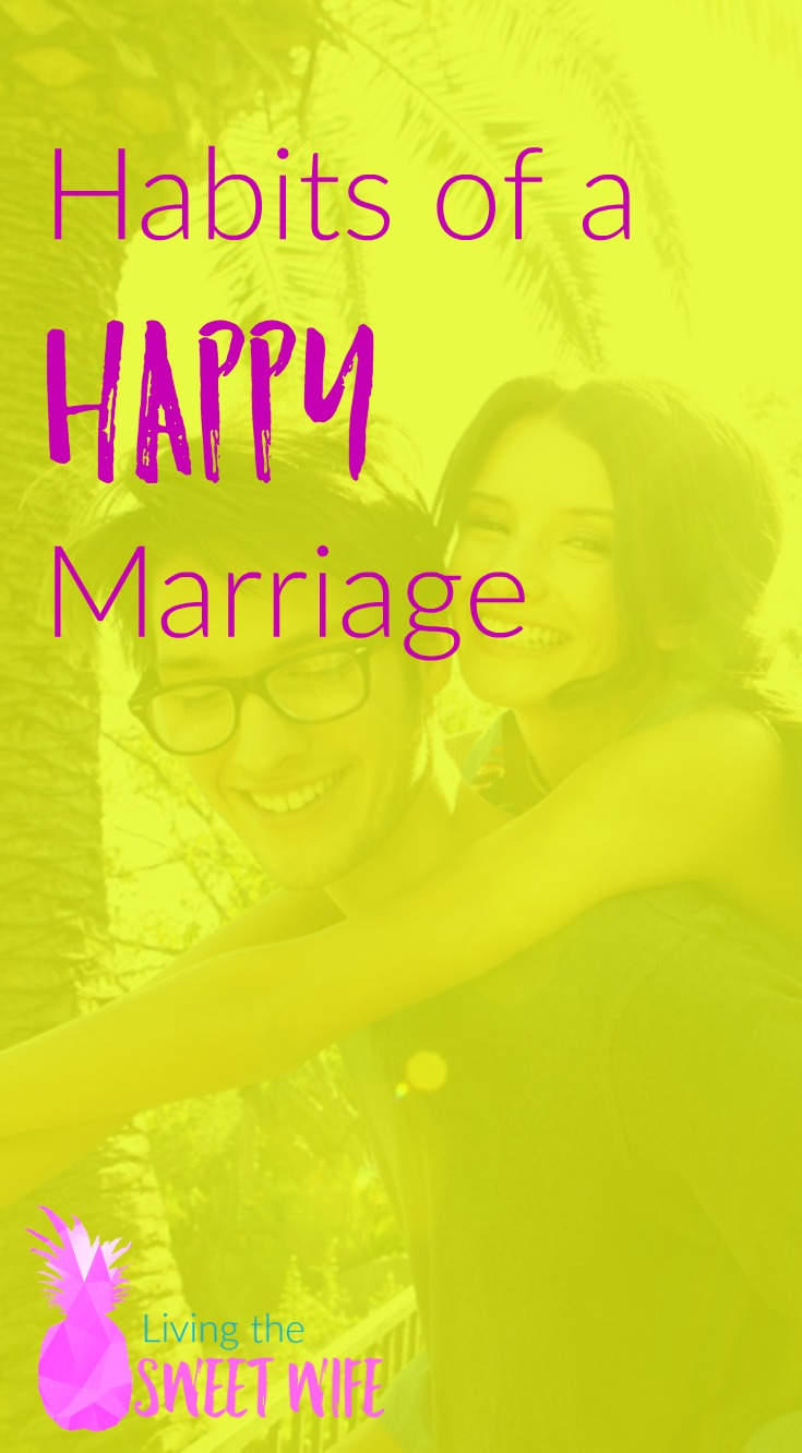 Habits of a Happy and Healthy Marriage