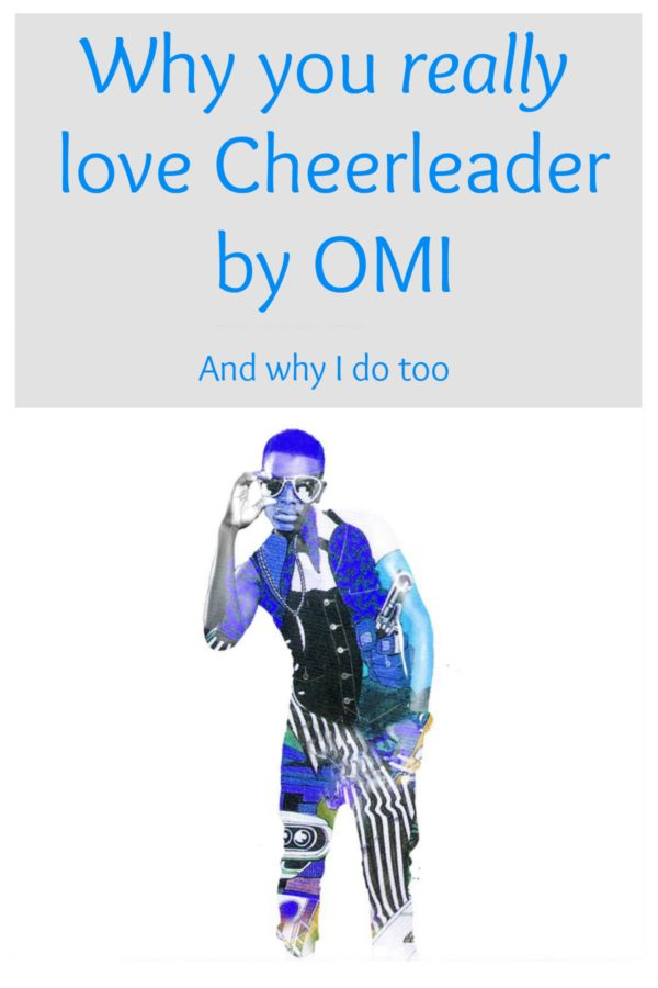 Why You Really Love Cheerleader by OMI