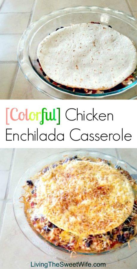 [Colorful] Chicken Enchilada Casserole