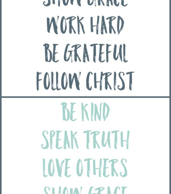 Be kind, speak truth, love others, work hard, be grateful, follow christ free printable