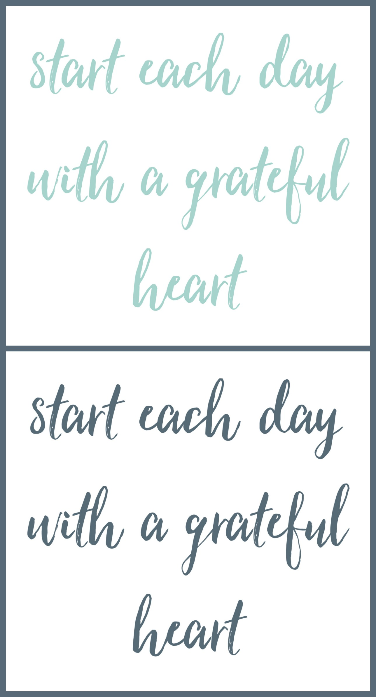 Start each day with a grateful heart free printables in grey and blue