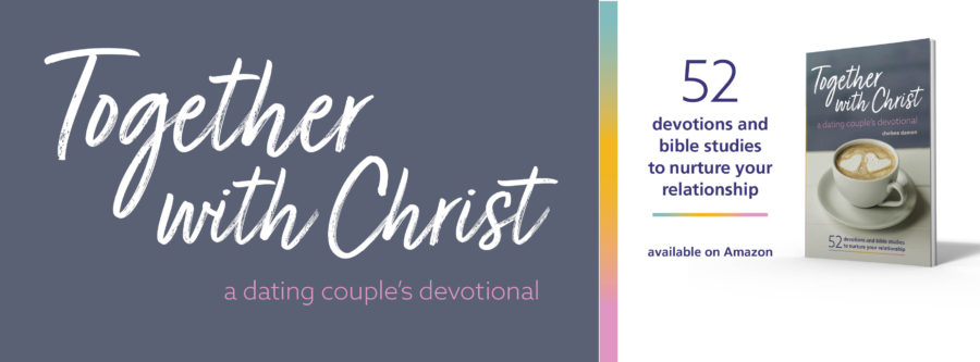 Together with Christ: A dating couples devotional, by Chelsea Damon