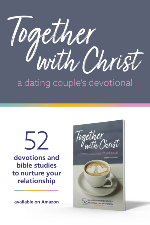 Together with Christ: A dating couple's devotional by Chelsea Damon