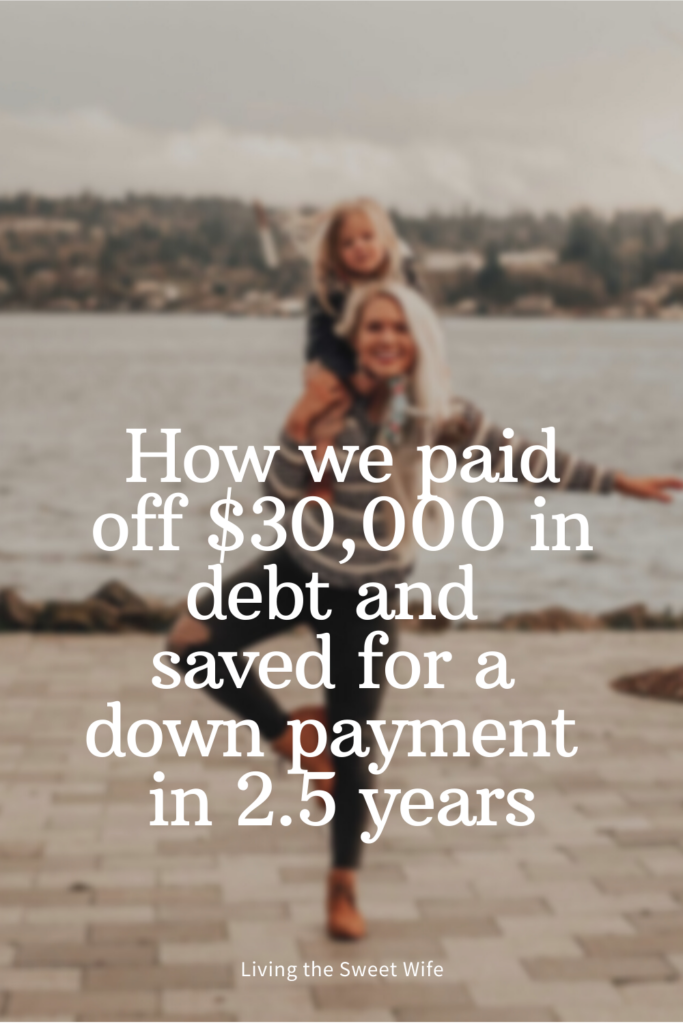 How we paid off $30,000 in debt and saved up for a down payment in 2.5 years